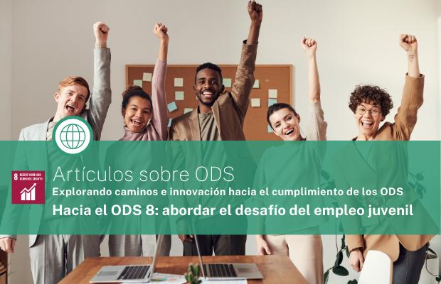 ODS 8 - abordar el desafio del empleo juvenil