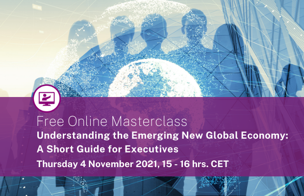 Online Masterclass: Understanding the Emerging New Global Economy: A Short Guide for Executives